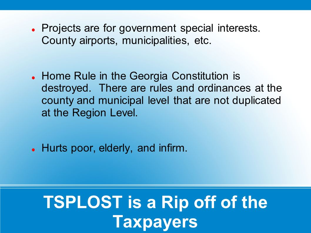 TSPLOST is a Rip off of the Taxpayers Projects are for government special interests.