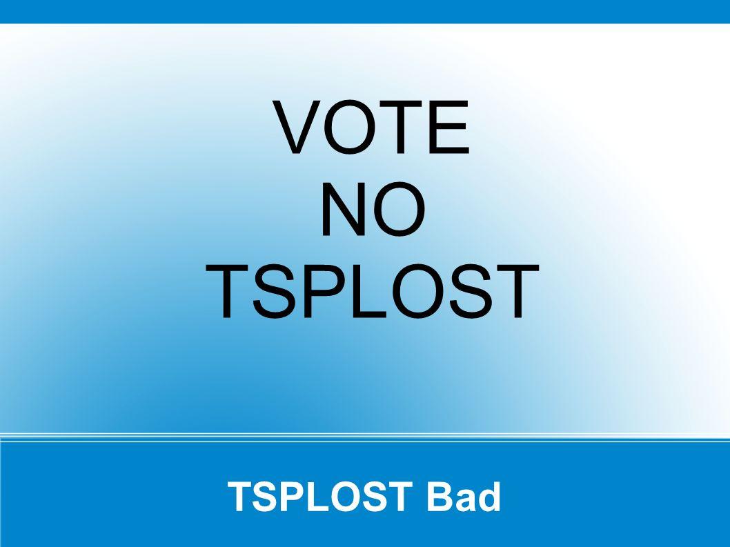 TSPLOST Bad VOTE NO TSPLOST