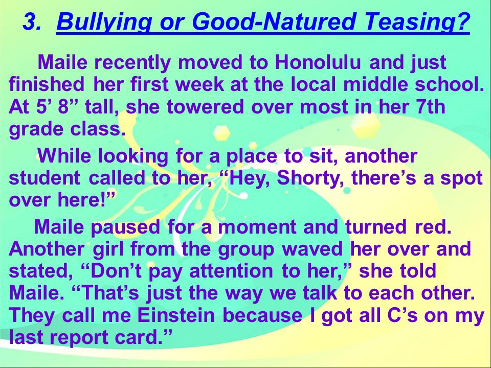 3.Bullying or Good-Natured Teasing.