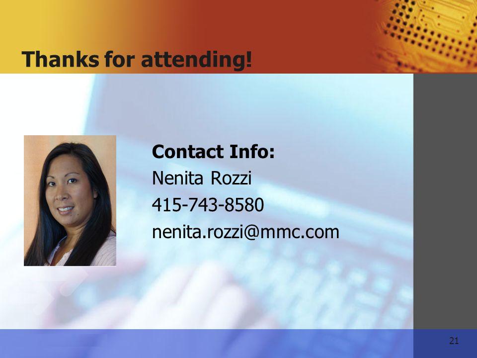 21 www.themeart.com Thanks for attending! Contact Info: Nenita Rozzi 415-743-8580 nenita.rozzi@mmc.com