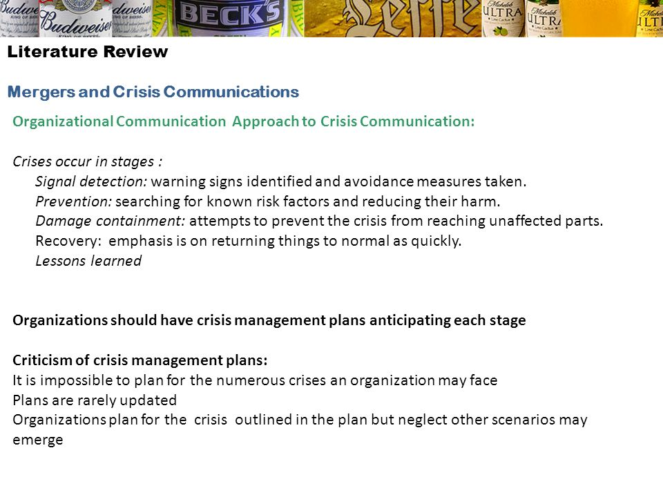 Literature Review Mergers and Crisis Communications Organizational Communication Approach to Crisis Communication: Crises occur in stages : Signal det