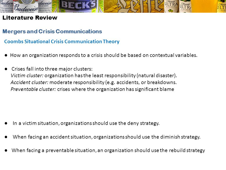 Literature Review Mergers and Crisis Communications Coombs Situational Crisis Communication Theory How an organization responds to a crisis should be