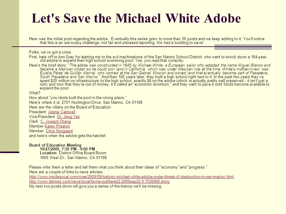 Let's Save the Michael White Adobe Here was the initial post regarding the adobe. Eventually this series grew to more than 50 posts and we keep adding