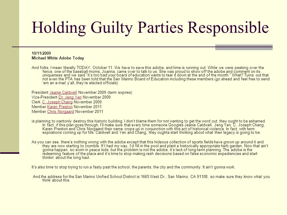 Holding Guilty Parties Responsible 10/11/2009 Michael White Adobe Today And folks, I mean literally TODAY, October 11. We have to save this adobe, and