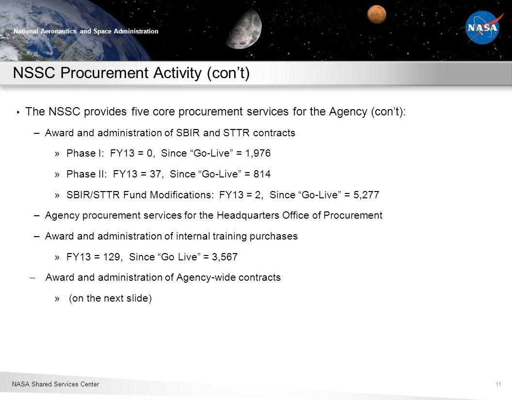 NASA Shared Services Center National Aeronautics and Space Administration NSSC Procurement Activity (cont) The NSSC provides five core procurement ser