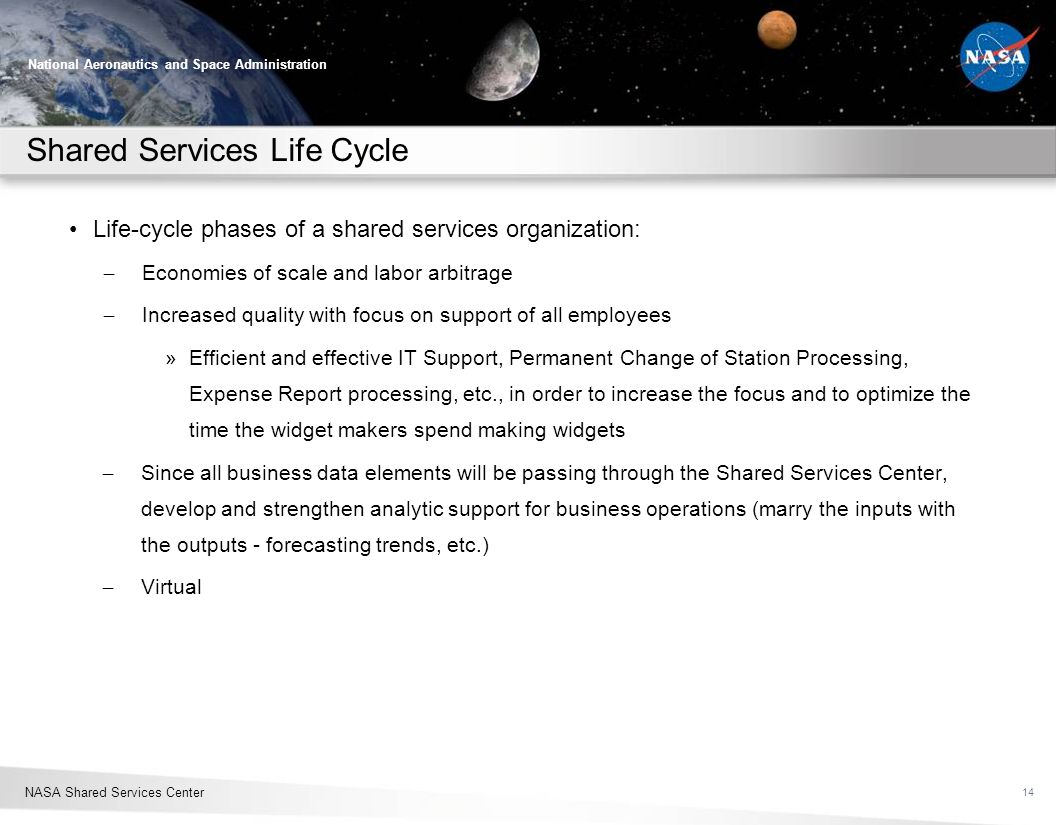 NASA Shared Services Center National Aeronautics and Space Administration Shared Services Life Cycle Life-cycle phases of a shared services organizati