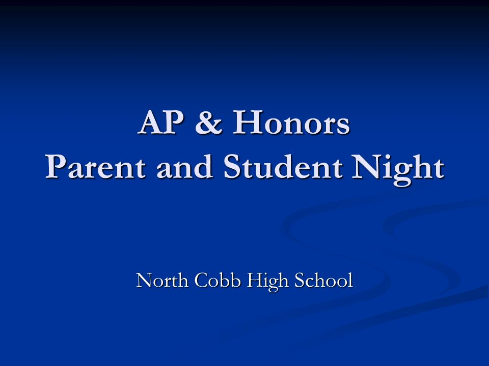 AP & Honors Parent and Student Night North Cobb High School