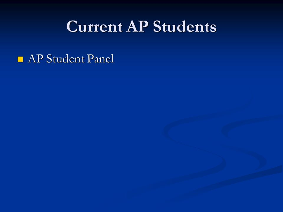 Current AP Students AP Student Panel AP Student Panel