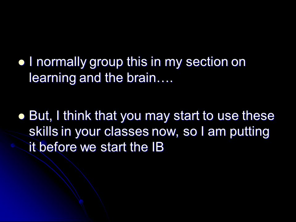 I normally group this in my section on learning and the brain….
