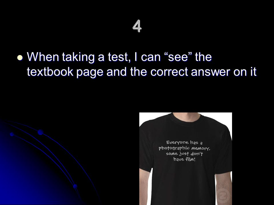 4 When taking a test, I can see the textbook page and the correct answer on it When taking a test, I can see the textbook page and the correct answer on it