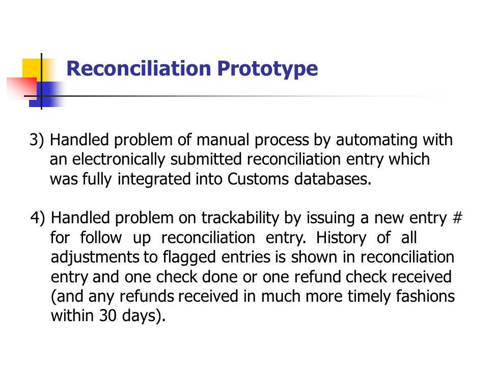 Reconciliation Prototype - How did reconciliation solve problems with old Cost. Submission process (see pg. 7) 1) Handled problem of unlimited extensi