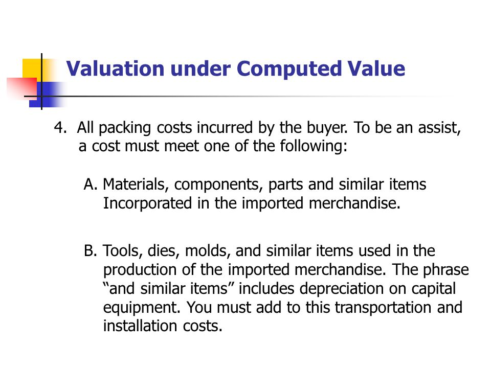Valuation under Computed Value 2. An amount for profit and general expenses. Customs is. supposed to use the producers actual profit and general. expe
