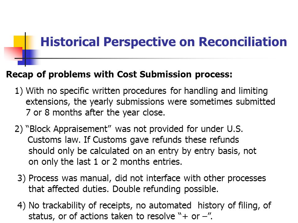 Historical Perspective on Reconciliation Recap of problems with Cost Submission process: 1) With no specific written procedures for handling and limiting.