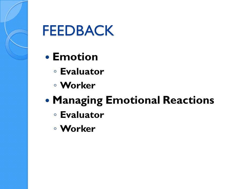 FEEDBACK Emotion Evaluator Worker Managing Emotional Reactions Evaluator Worker