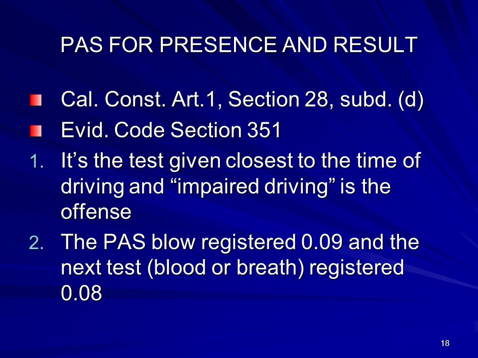 18 PAS FOR PRESENCE AND RESULT Cal. Const. Art.1, Section 28, subd.