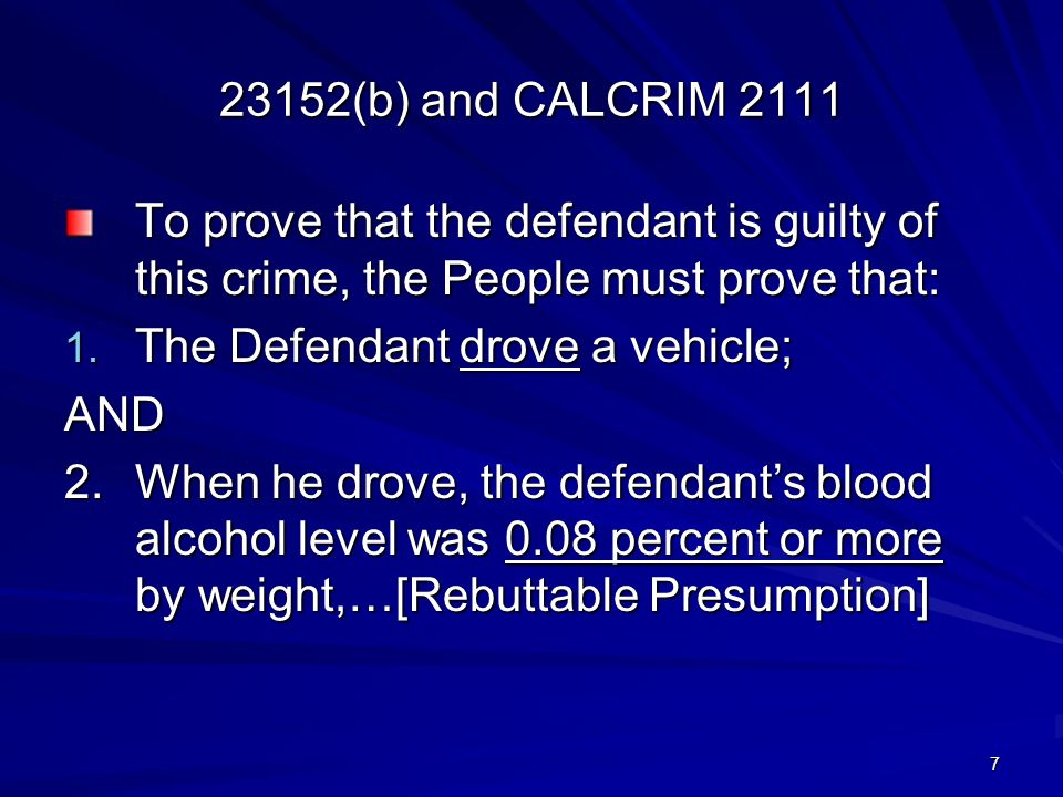 (b) and CALCRIM 2111 To prove that the defendant is guilty of this crime, the People must prove that: 1.