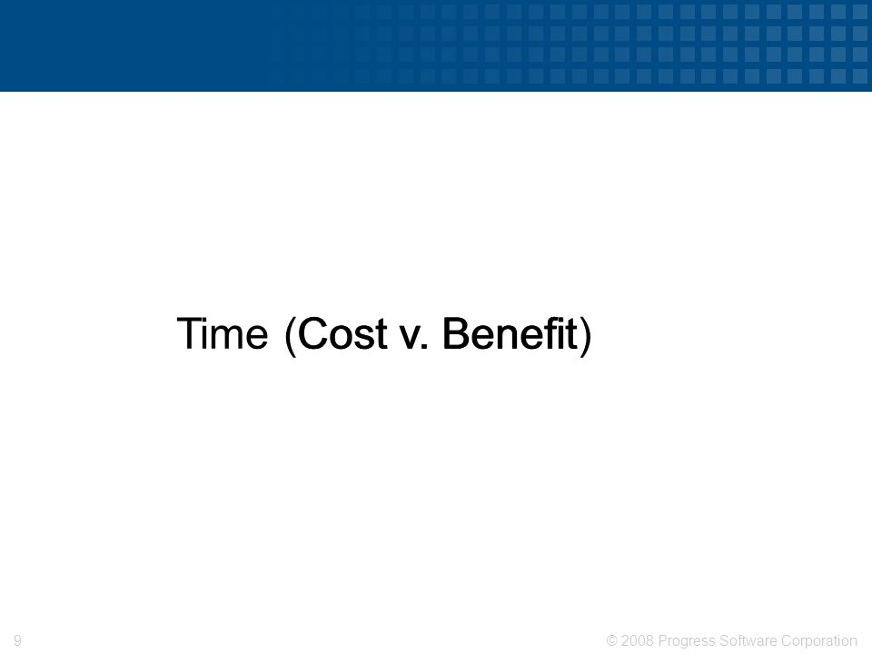 © 2008 Progress Software Corporation8 Financial & Logistics Challenges