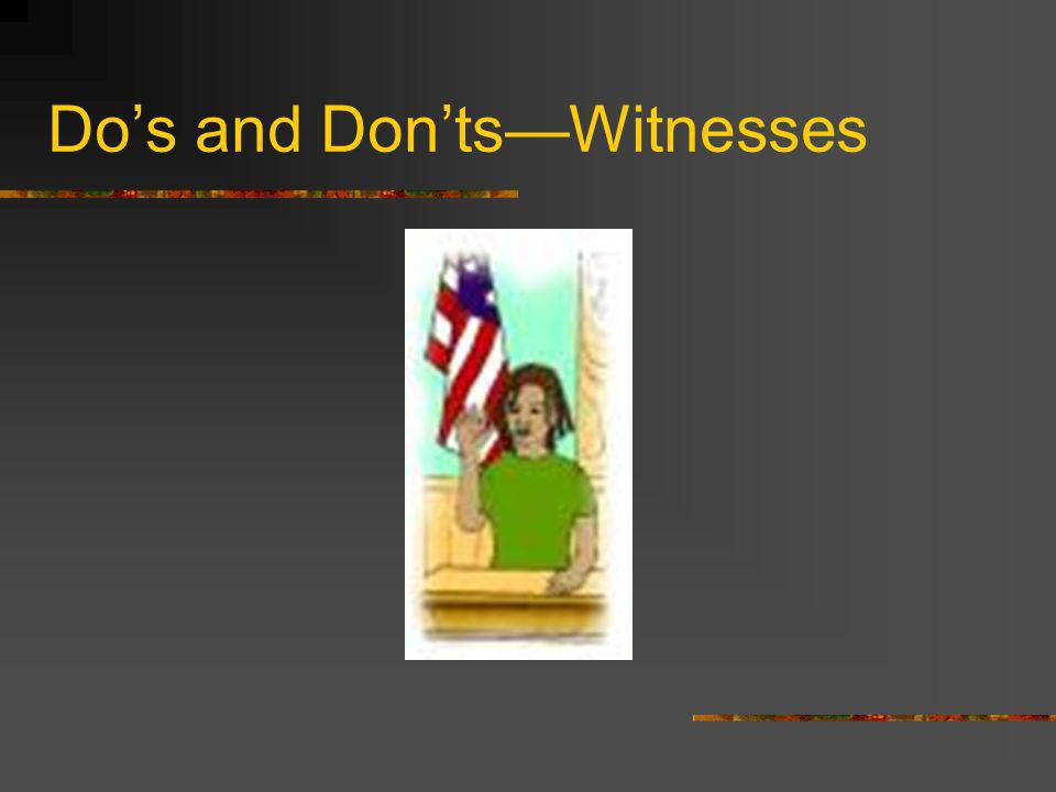 Dos and DontsWitnesses