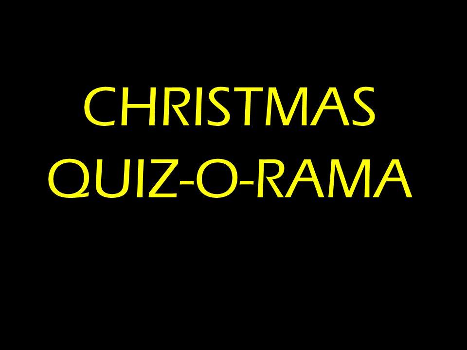 CHRISTMAS QUIZ-O-RAMA