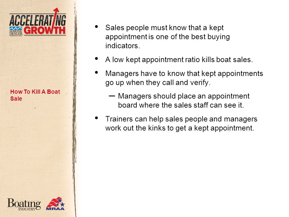 Sales people must know that a kept appointment is one of the best buying indicators.