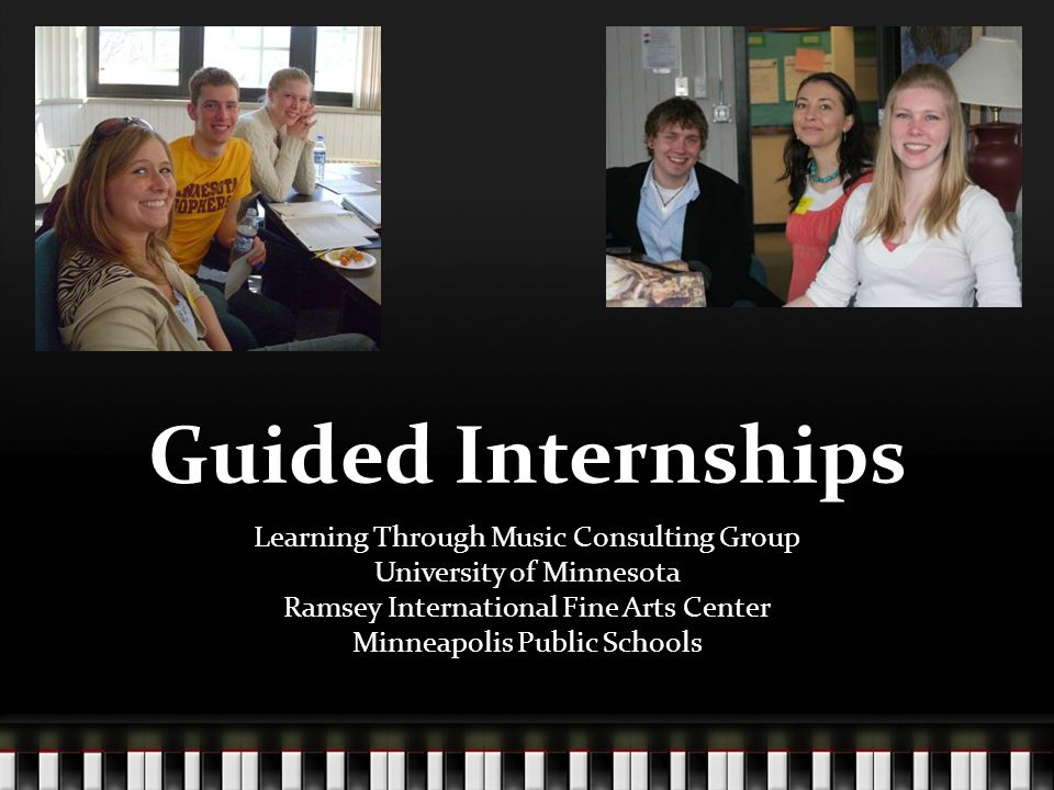 Guided Internships Learning Through Music Consulting Group University of Minnesota Ramsey International Fine Arts Center Minneapolis Public Schools
