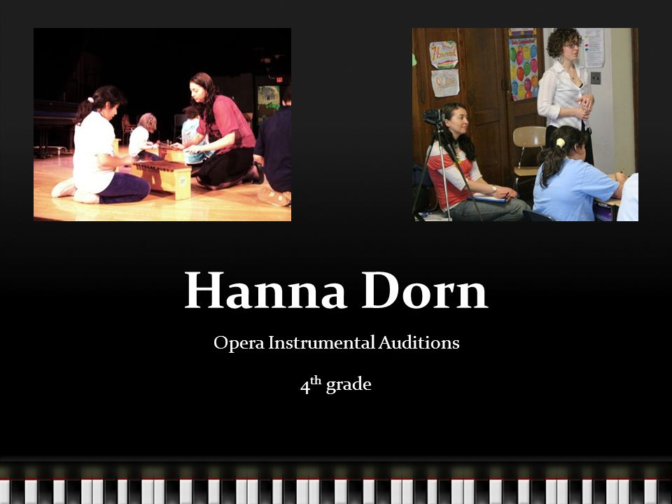 Hanna Dorn Opera Instrumental Auditions 4 th grade