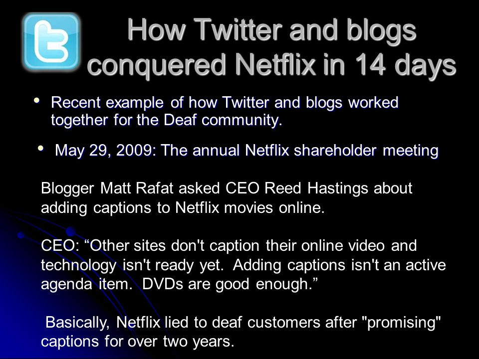 Recent example of how Twitter and blogs worked together for the Deaf community. Recent example of how Twitter and blogs worked together for the Deaf c