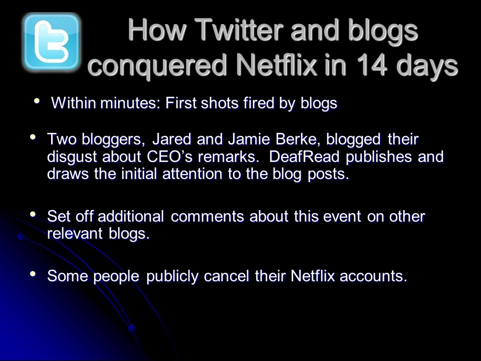 Within minutes: First shots fired by blogs Within minutes: First shots fired by blogs How Twitter and blogs conquered Netflix in 14 days Two bloggers,