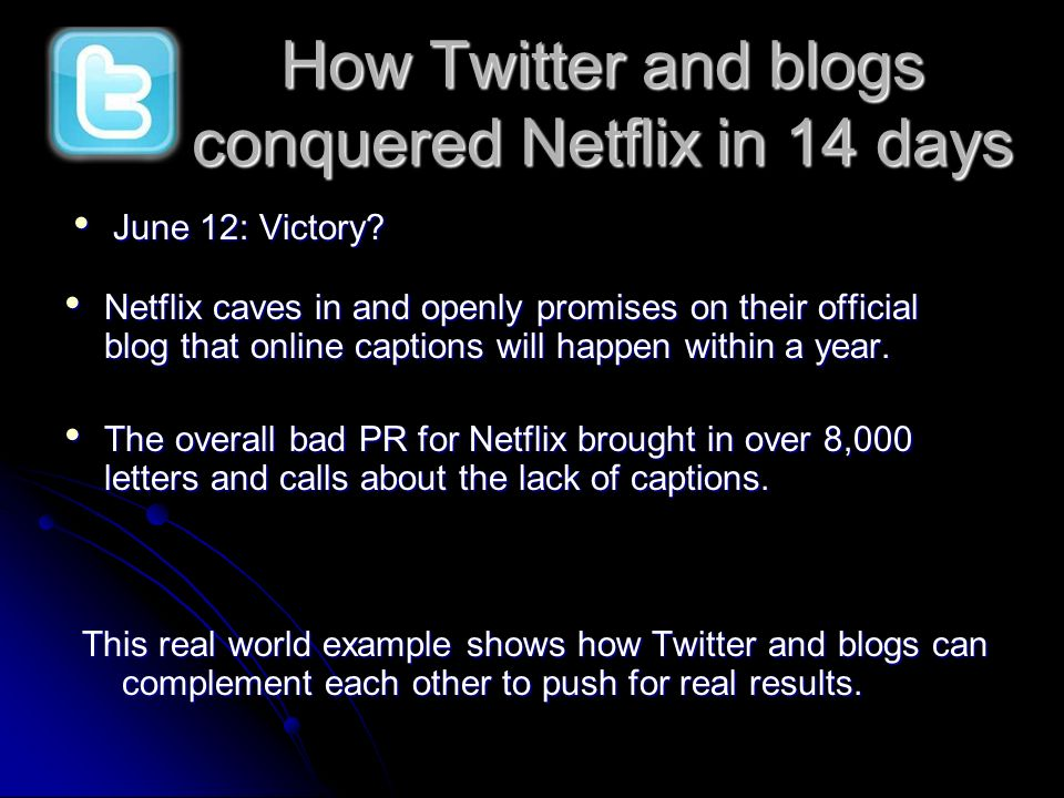 June 12: Victory? June 12: Victory? How Twitter and blogs conquered Netflix in 14 days Netflix caves in and openly promises on their official blog tha