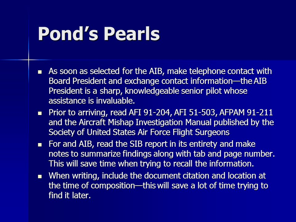 Ponds Pearls As soon as selected for the AIB, make telephone contact with Board President and exchange contact informationthe AIB President is a sharp, knowledgeable senior pilot whose assistance is invaluable.