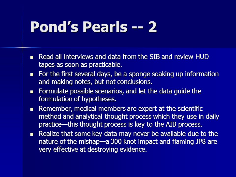 Ponds Pearls -- 2 Read all interviews and data from the SIB and review HUD tapes as soon as practicable.