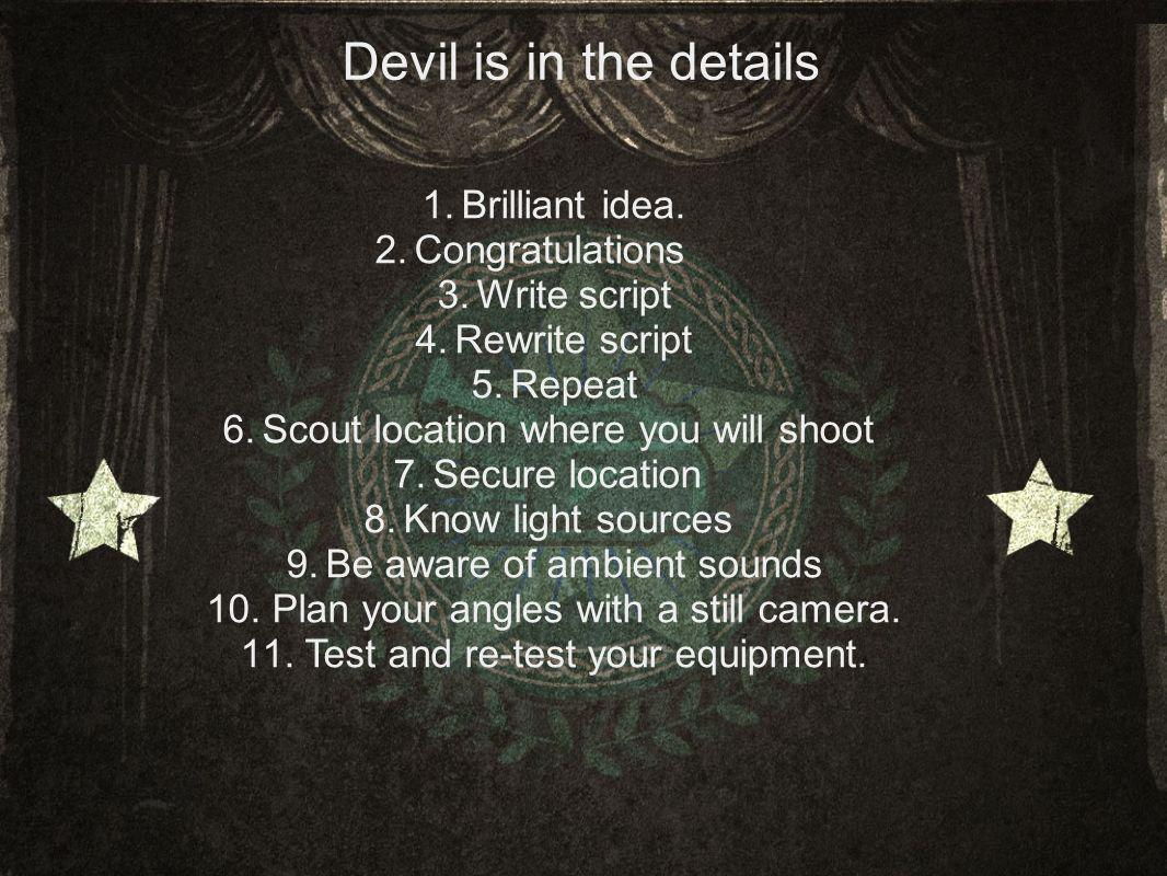Devil is in the details 1.Brilliant idea.