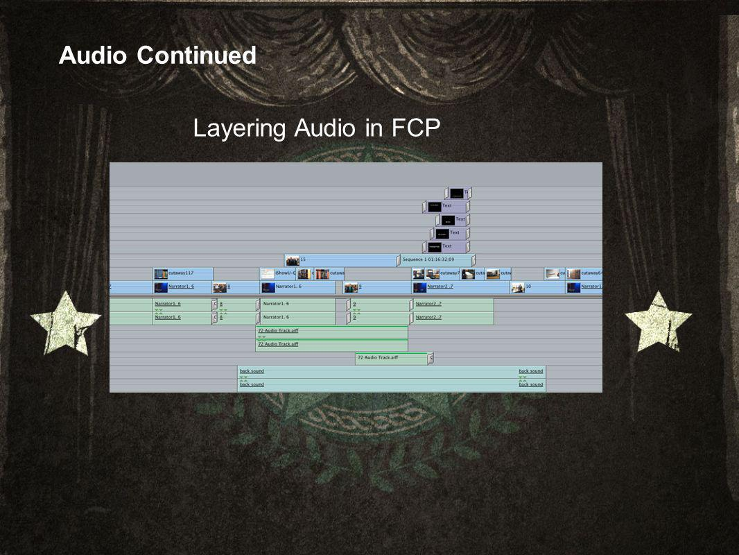 Audio Continued Layering Audio in FCP