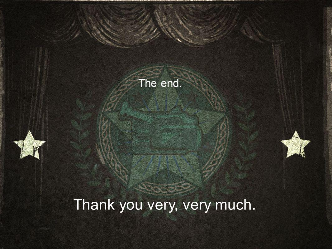 The end. Thank you very, very much.