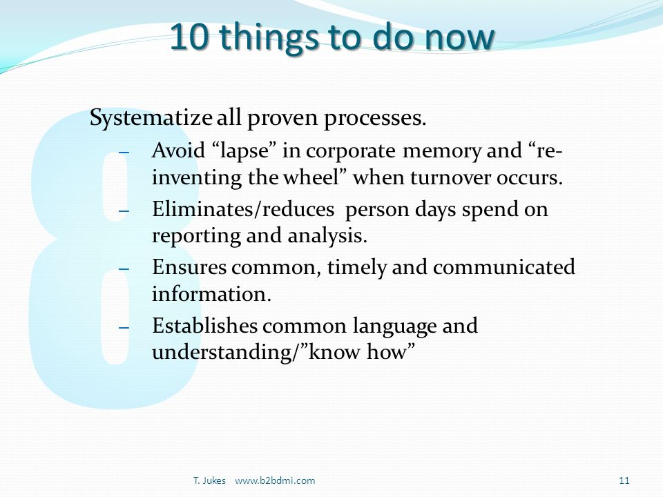 10 things to do now Systematize all proven processes.