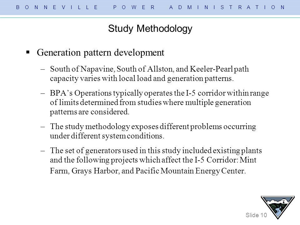 B O N N E V I L L E P O W E R A D M I N I S T R A T I O N Slide 10 Study Methodology Generation pattern development –South of Napavine, South of Allst