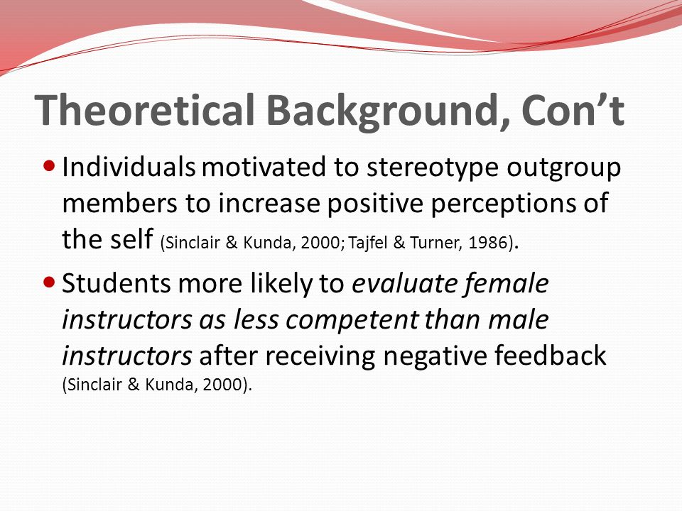 Individuals motivated to stereotype outgroup members to increase positive perceptions of the self (Sinclair & Kunda, 2000; Tajfel & Turner, 1986). Stu