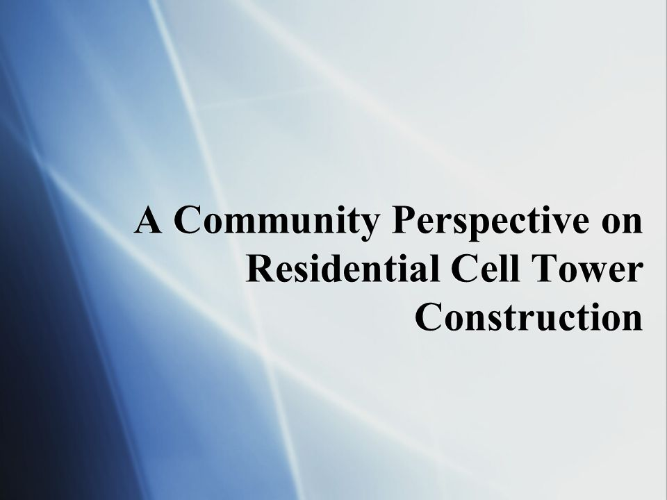 A Community Perspective on Residential Cell Tower Construction