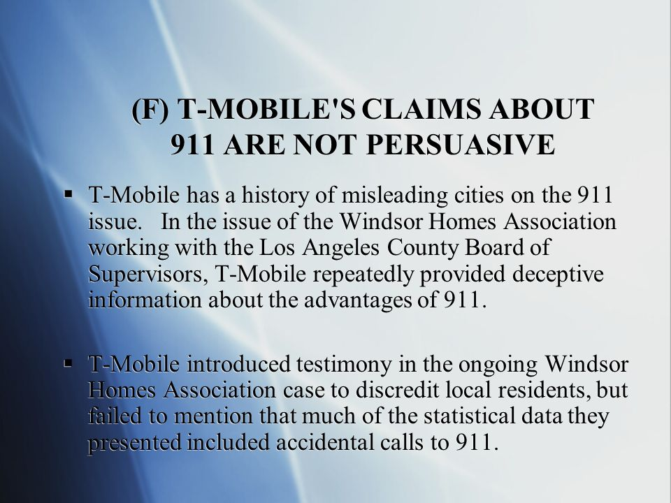 (F) T-MOBILE S CLAIMS ABOUT 911 ARE NOT PERSUASIVE T-Mobile has a history of misleading cities on the 911 issue.