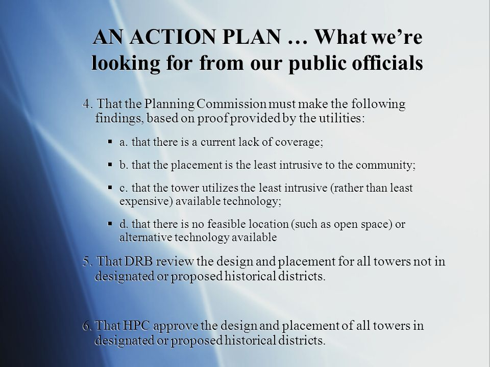 AN ACTION PLAN … What were looking for from our public officials 4.