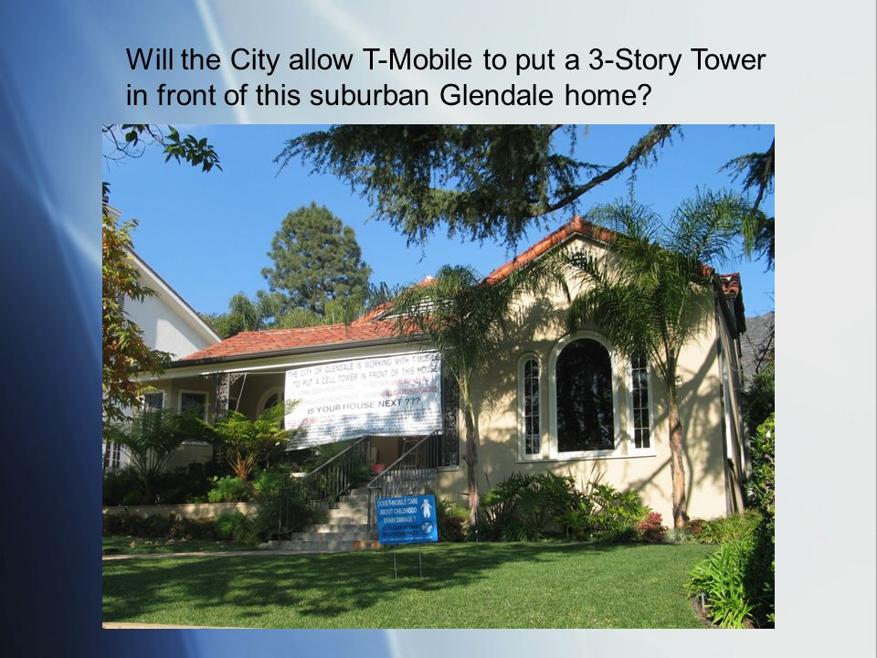 Will the City allow T-Mobile to put a 3-Story Tower in front of this suburban Glendale home?