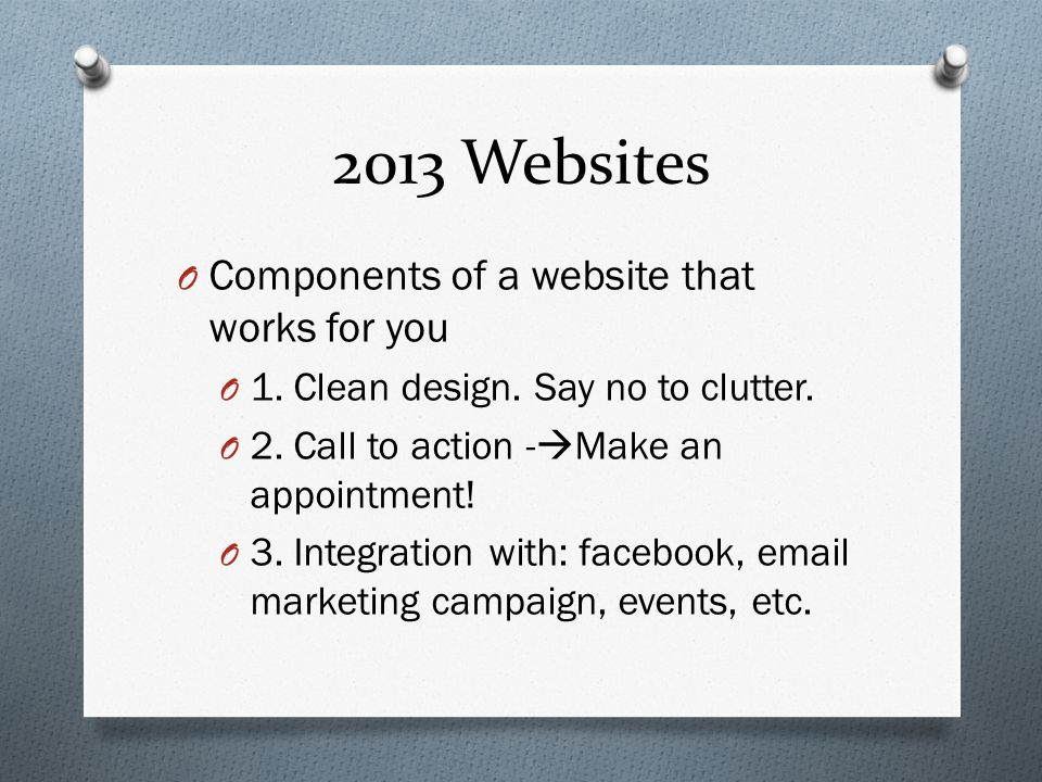 2013 Websites O Components of a website that works for you O 1.