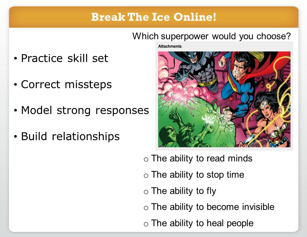 Break The Ice Online. Which superpower would you choose.
