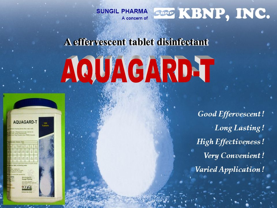A effervescent tablet disinfectant Good Effervescent ! Long Lasting ! High Effectiveness ! Very Convenient ! Varied Application ! SUNGIL PHARMA A conc