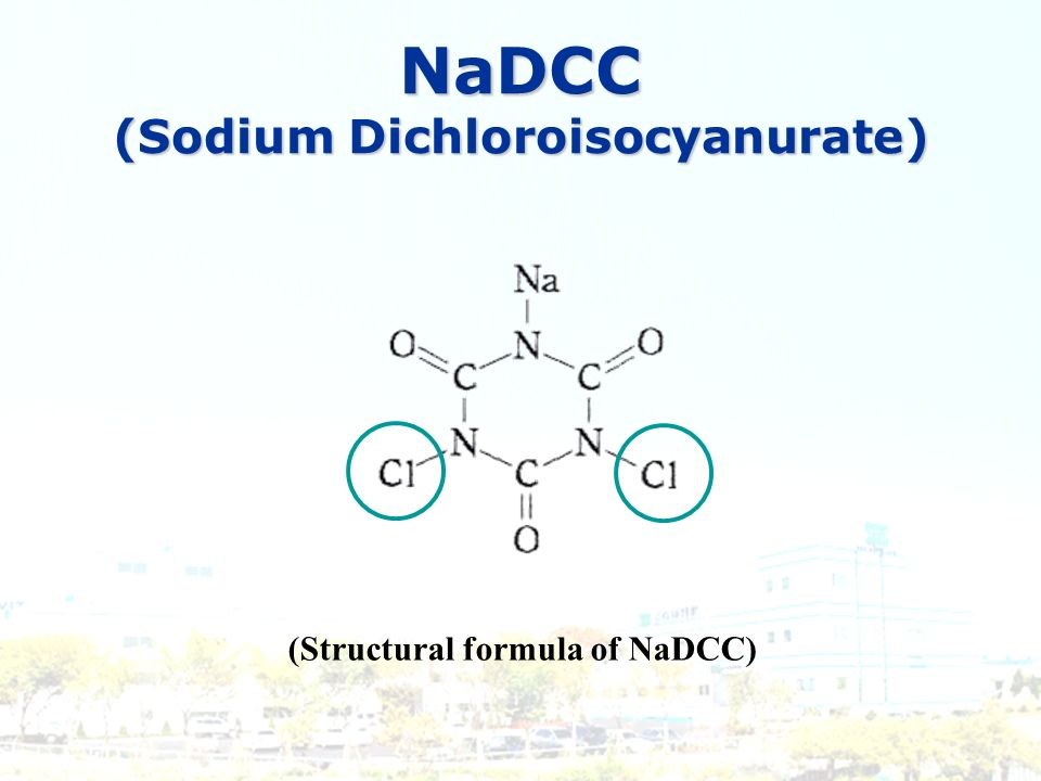 NaDCC (Sodium Dichloroisocyanurate) (Structural formula of NaDCC)