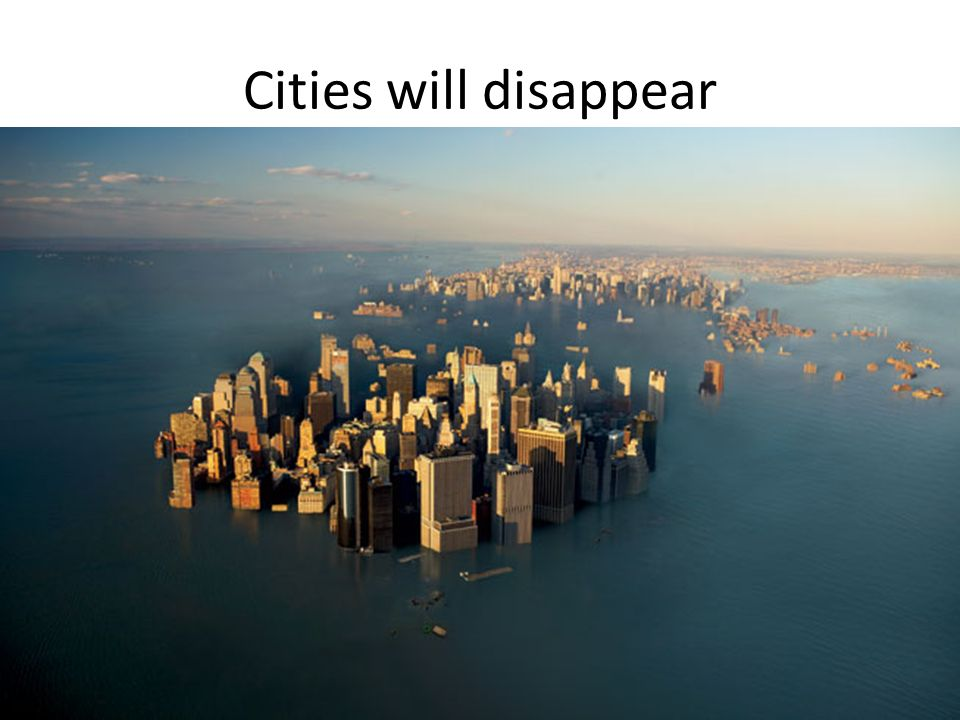 Cities will disappear