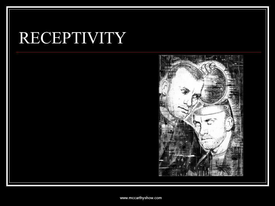www.mccarthyshow.com RECEPTIVITY