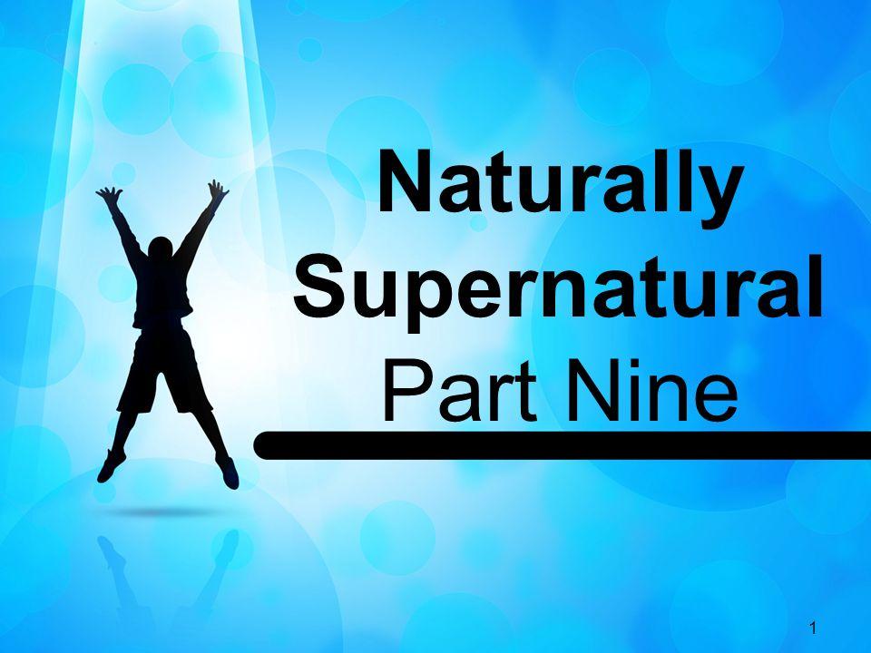 1 Naturally Supernatural Part Nine