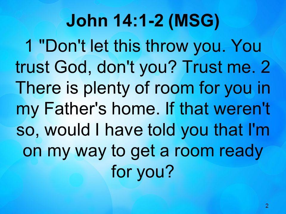 2 John 14:1-2 (MSG) 1