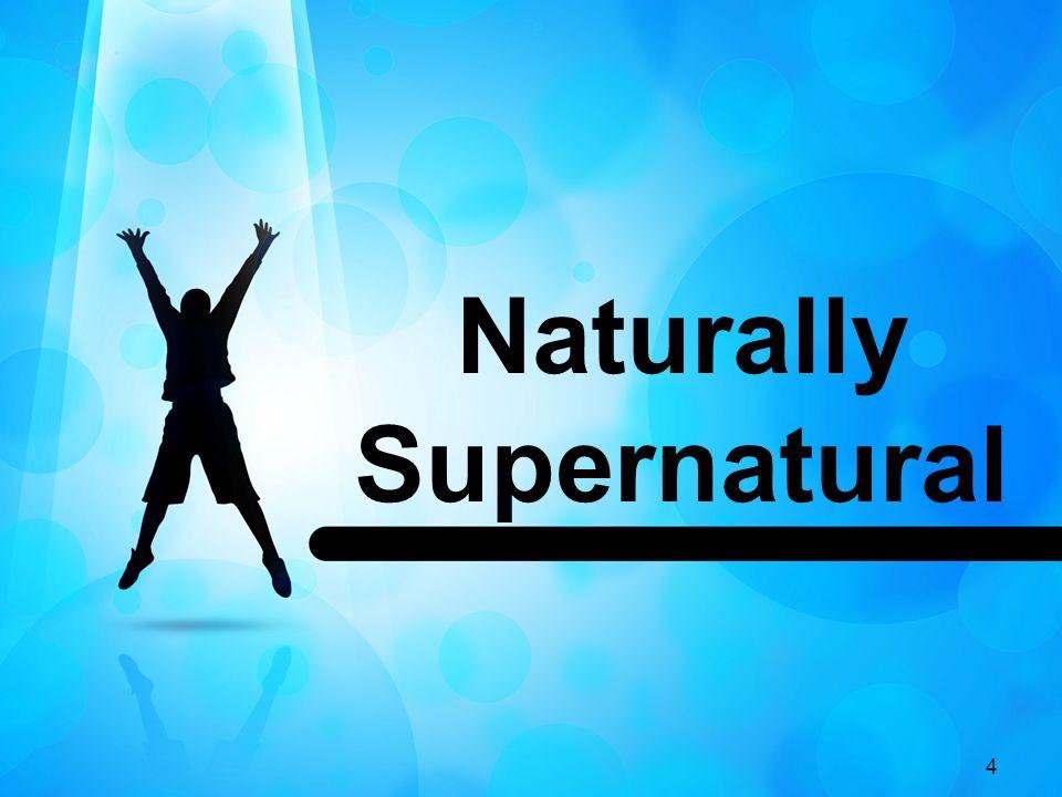 4 Naturally Supernatural